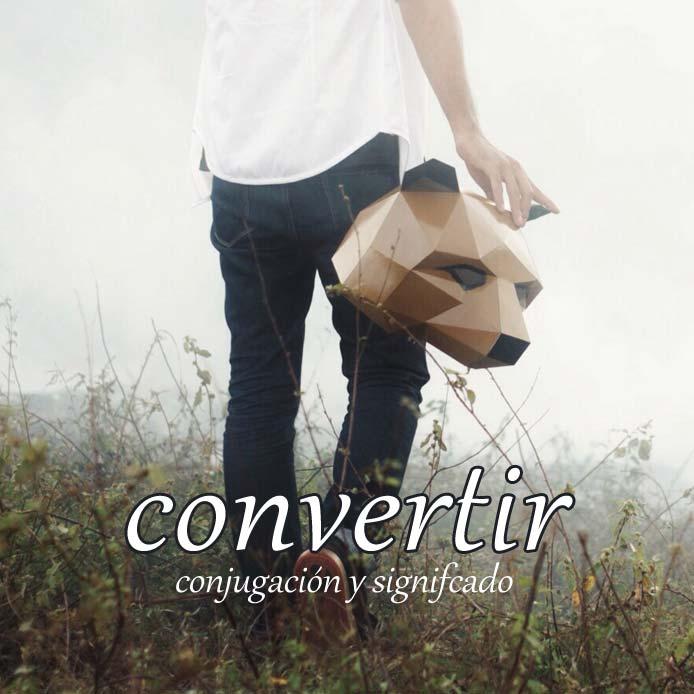 スペイン語の動詞 convertir「変換する、転換する」の活用と意味【例文あり】