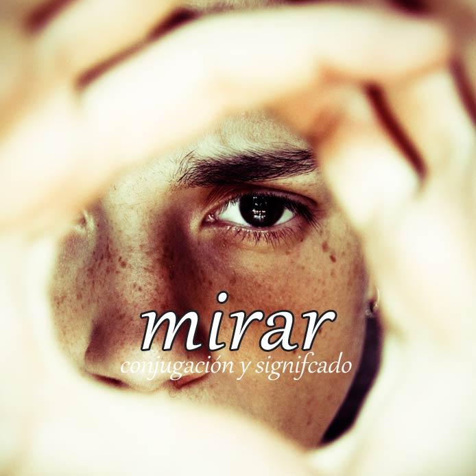 スペイン語の動詞 mirar「見る」の活用と意味【例文あり】