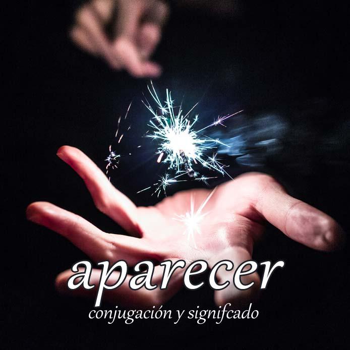 スペイン語の動詞 aparecer「現れる」の活用と意味【例文あり】