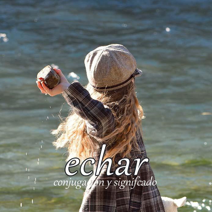 スペイン語の動詞 echar「投げる、放つ」の活用と意味【例文あり】
