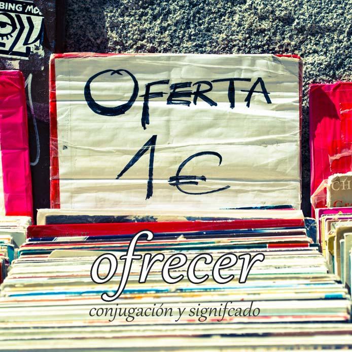 スペイン語の動詞 ofrecer「提供する、申し出る」の活用と意味【例文あり】