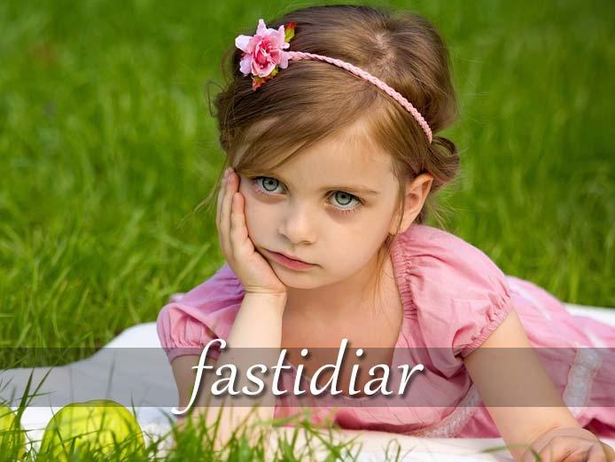 スペイン語の動詞 fastidiar「うんざり(不快に)させる」の活用と意味【例文あり】