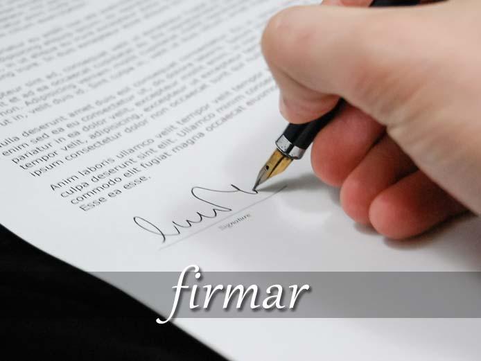 スペイン語の動詞 firmar「署名(サイン)する」の活用と意味【例文あり】