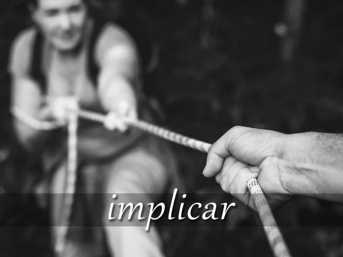 スペイン語の動詞 implicar「巻き込む、含む」の活用と意味【例文あり】