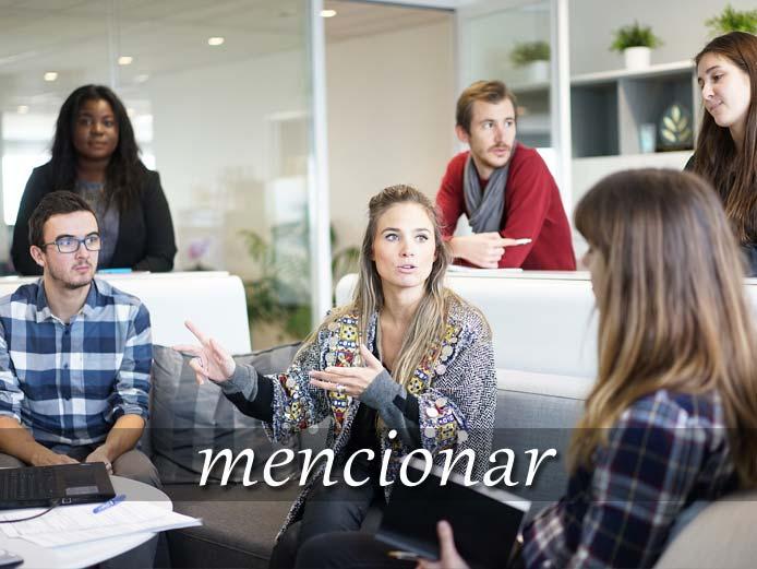 スペイン語の動詞 mencionar「言及する」の活用と意味【例文あり】