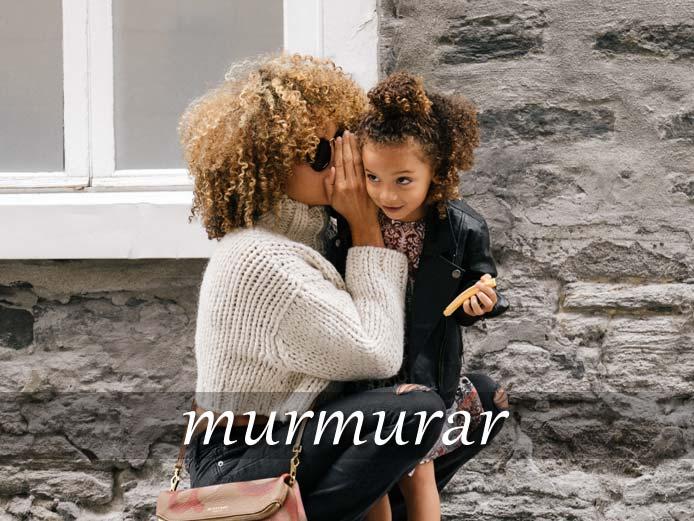 スペイン語の動詞 murmurar「つぶやく、陰口を言う」の活用と意味【例文あり】