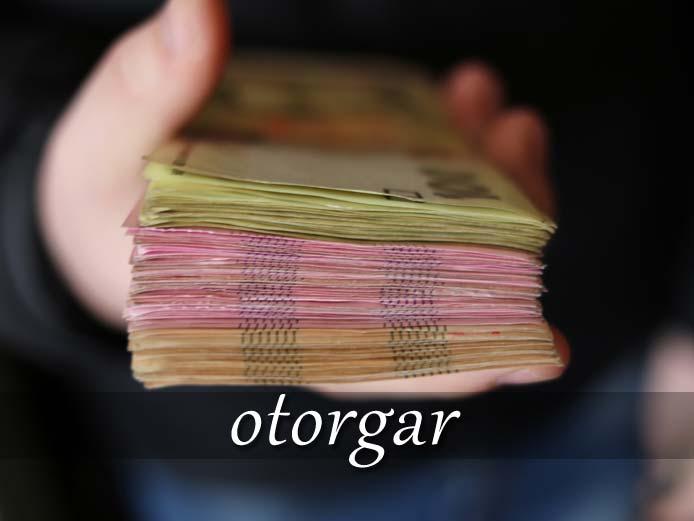 スペイン語の動詞 otorgar「与える、移譲する」の活用と意味【例文あり】