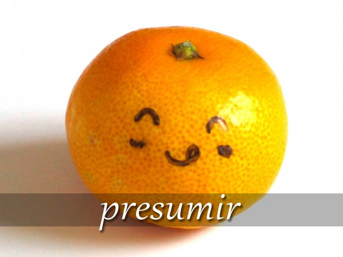 スペイン語の動詞 presumir「推測する、うぬぼれる」の活用と意味【例文あり】