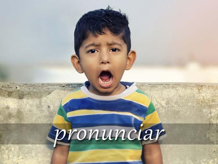 スペイン語の動詞 pronunciar「発音する、口に出す」の活用と意味【例文あり】