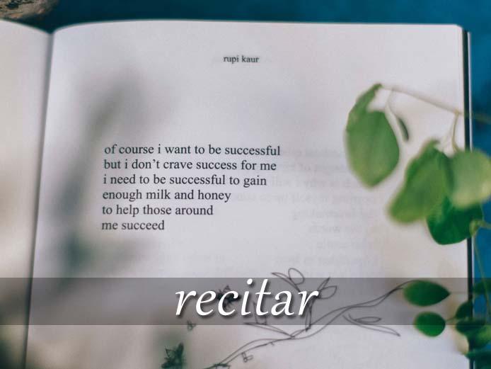 スペイン語の動詞 recitar「暗誦する、朗唱する」の活用と意味【例文あり】