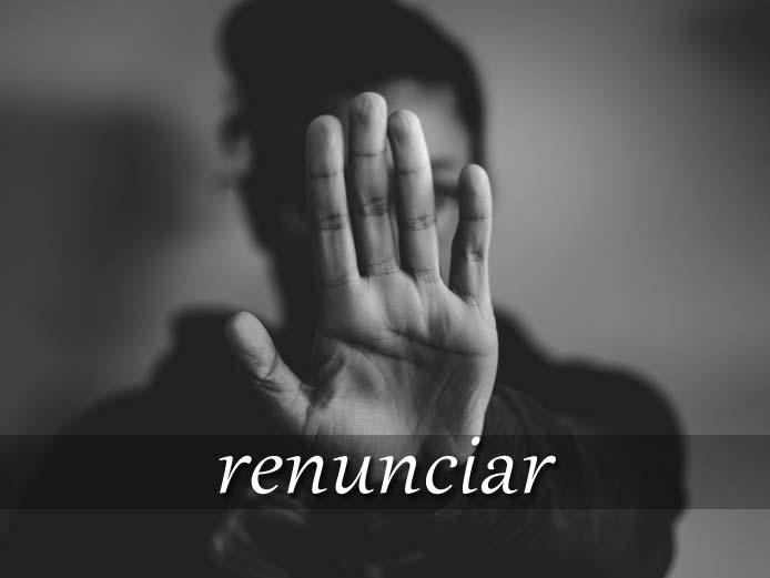 スペイン語の動詞 renunciar「断念する、辞する」の活用と意味【例文あり】