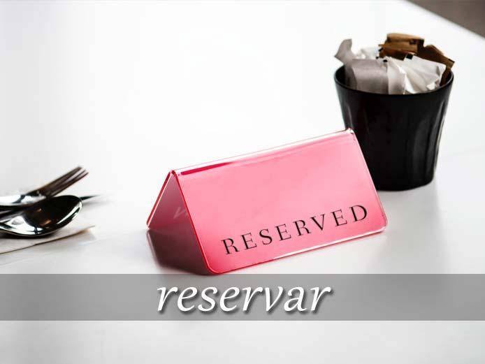 スペイン語の動詞 reservar「予約する、取っておく」の活用と意味【例文あり】